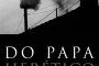 """Do Papa Herético e outros opúsculos"", novo livro de Carlos Nougué"